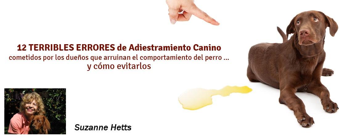 SUZANNE HETS. 12 TERRIBLES ERRORES DE ADIESTRAMIENTO CANINO Y CÓMO EVITARLOS