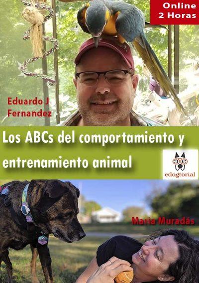 Los ABCs del comportamiento canino. Eduardo J. Fernández y Maria Muradás.